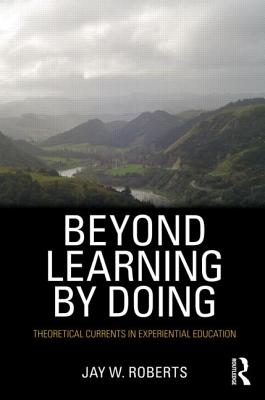 Beyond Learning by Doing By Roberts, Jay
