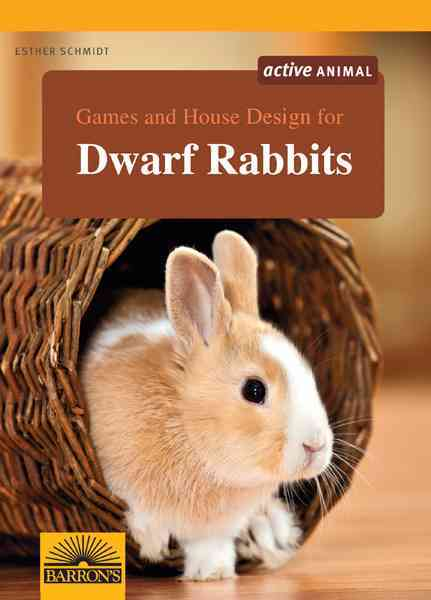 Games and House Design for Dwarf Rabbits By Schmidt, Esther
